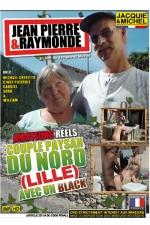 Jean Pierre et Raymonde : Un couple de paysans (d'un certain âge) réalise leur fantasme de baiser avec un black devant la caméra.